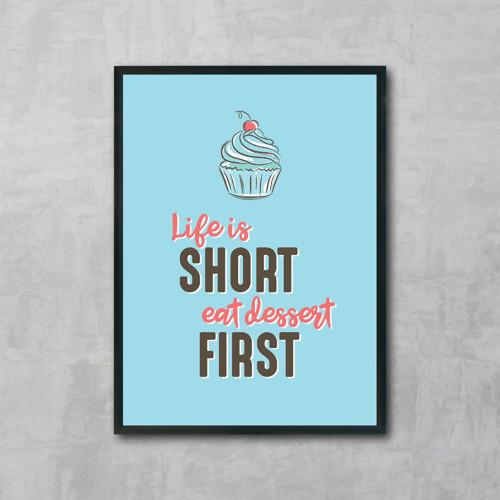 """Print \""""Life is short, eat dessert first\"""""""