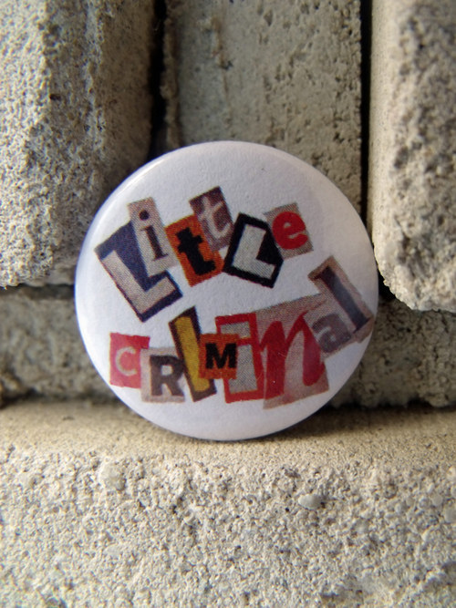 "Button ""Little Criminal\"""