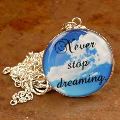 Never stop dreaming (náhrdelník)