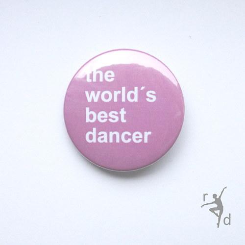 Placka THE WORLD´S BEST DANCER (Odznak)