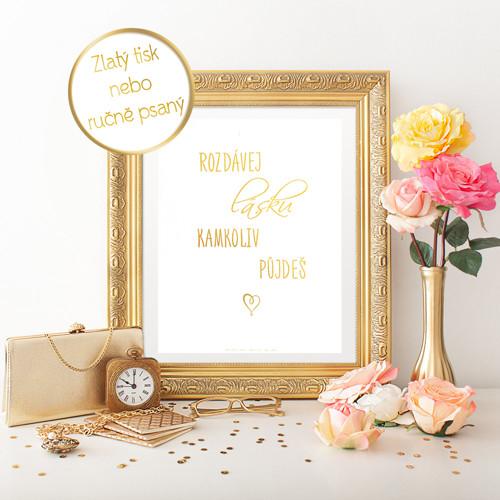 Zlatý inspirujíci plakát - Rozdávej lásku.