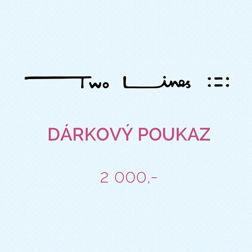 Nákupní poukaz 2000 Kč na výrobky Two Lines