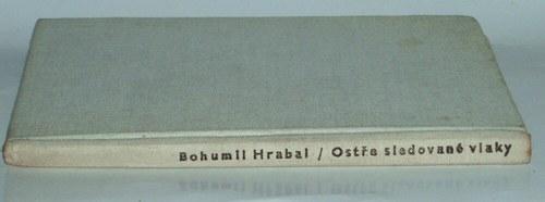 * Ostře sledované vlaky * Bohumil Hrabal * 1965 *