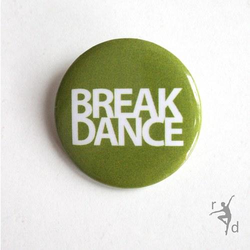 Placka BREAK DANCE (Odznak) - Doprodej