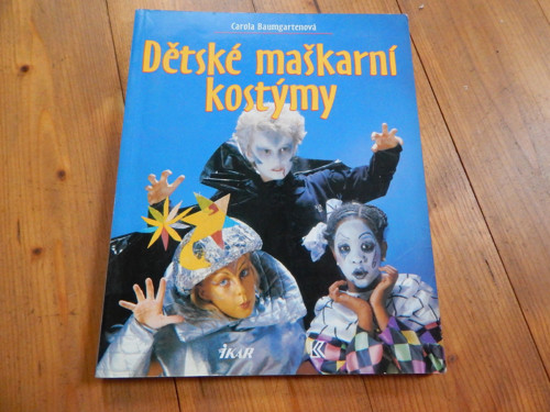 Dětské maškarní kostýmy- kniha + střihy