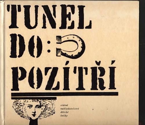 Tunel do pozítří  - Vladimír Svoboda