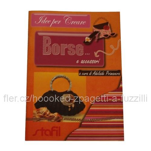 Kniha Borse e accessori (Tašky a doplňky)