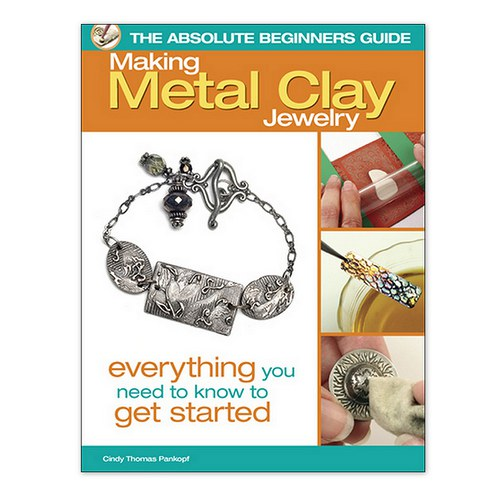 Pankopf, Cindy Thomas: Making Metal Clay Jewelry