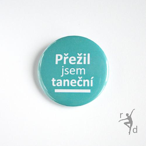 Placka PŘEŽIL JSEM TANEČNÍ (odznak)