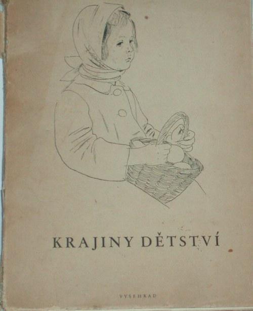 * Krajiny dětství * České básně o dětech * 1944 *