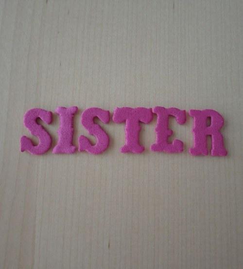 Nápis z moosgumi - SISTER - Pink