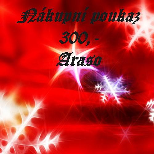 Nákupní poukaz 300 Kč u prodejce Araso