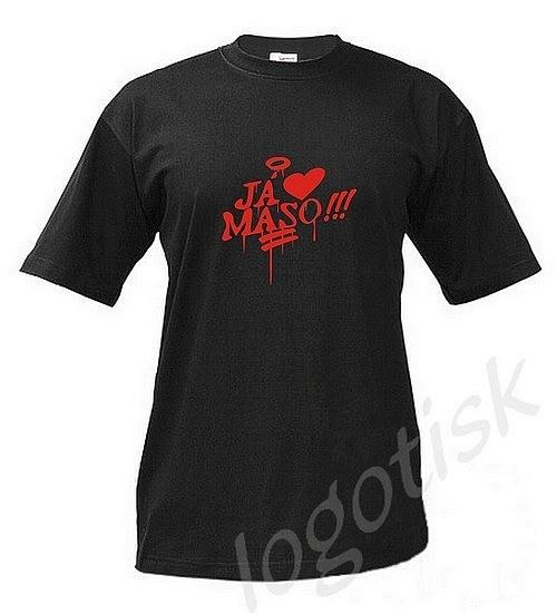 Tričko pro chlapáky - Miluji Maso