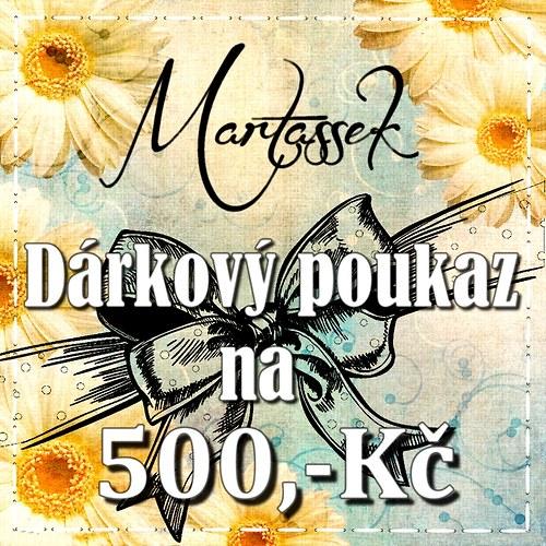 Dárkový poukaz 500 Kč u prodejce Martassek