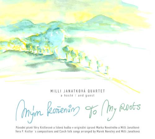 """Nové CD \""""Mým kořenům\"""" / Milli Janatková Quartet"""