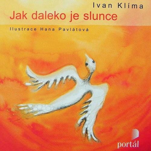 """Pohádky Ivana Klímy \""""Jak daleko je slunce\"""""""