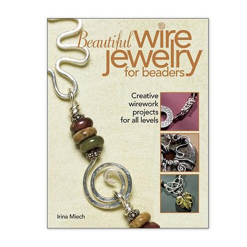 Miech, Irina: Beautiful Wire Jewelry For Beaders